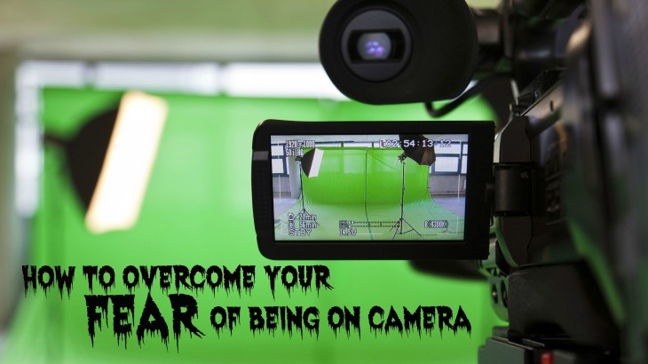 how to overcome your fear of being on camera